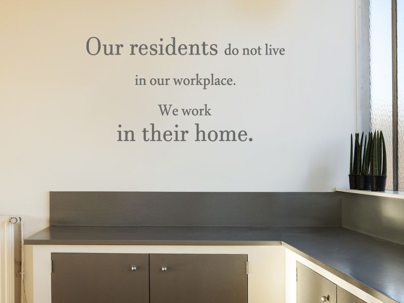Care Home Wall Quote Our Residents Wall Art Sticker Modern Transfer Decal